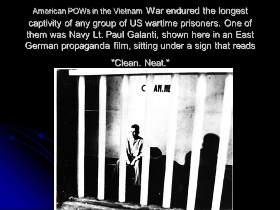 American POWs in the Vietnam War endured the longest captivity of any group of US wartime prisoners.