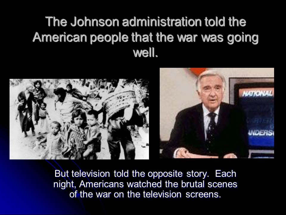 The Johnson administration told the American people that the war was going well.