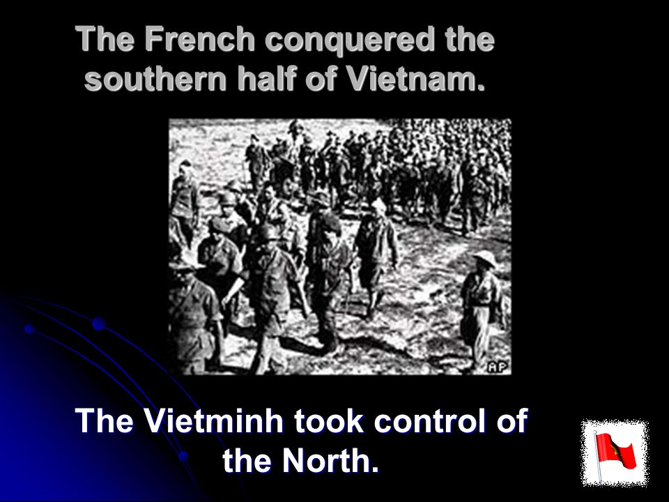 The French conquered the southern half of Vietnam.