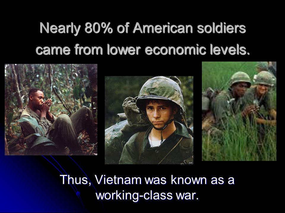 Nearly 80% of American soldiers came from lower economic levels.
