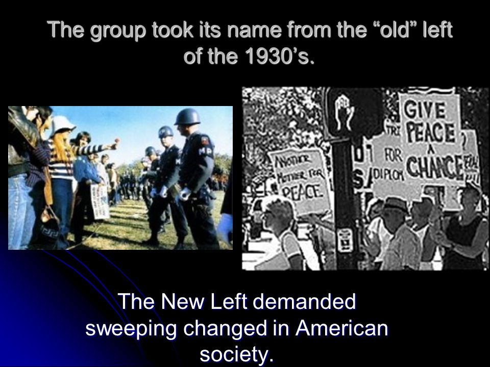 The group took its name from the old left of the 1930's.