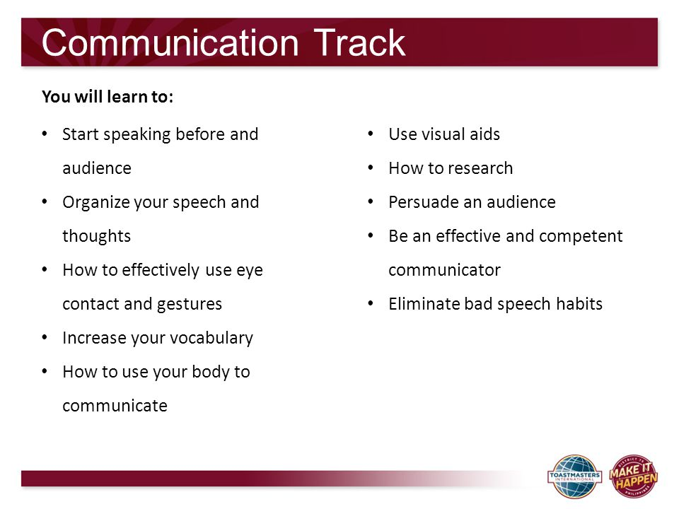 Communication Track You will learn to: