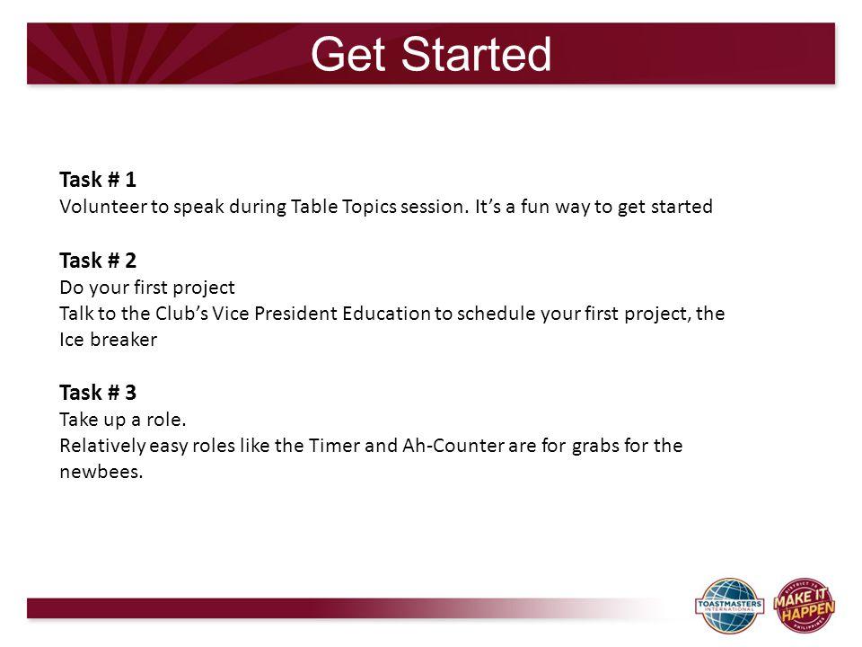Get Started Task # 1 Task # 2 Task # 3