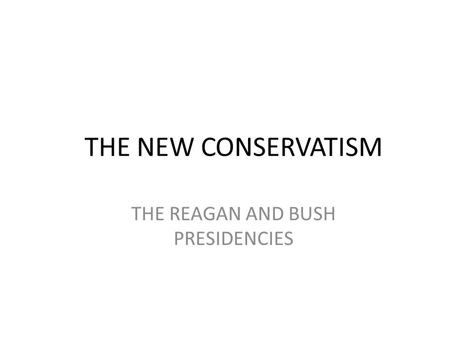 THE REAGAN AND BUSH PRESIDENCIES