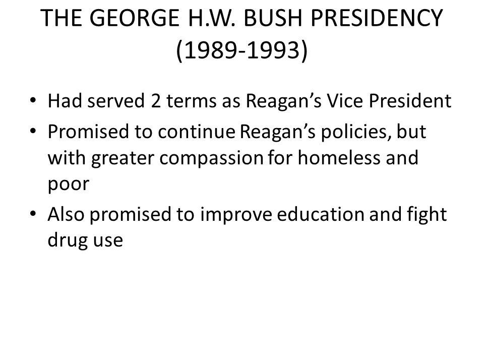 THE GEORGE H.W. BUSH PRESIDENCY (1989-1993)