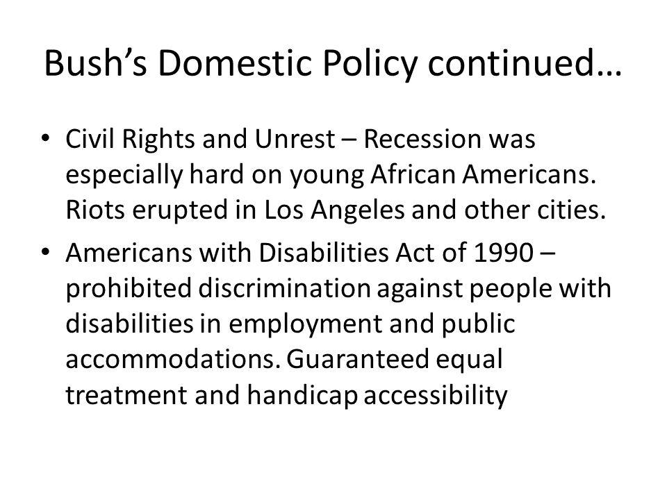 Bush's Domestic Policy continued…