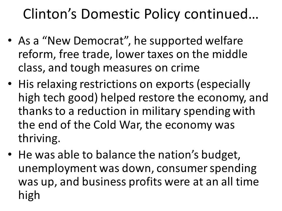 Clinton's Domestic Policy continued…