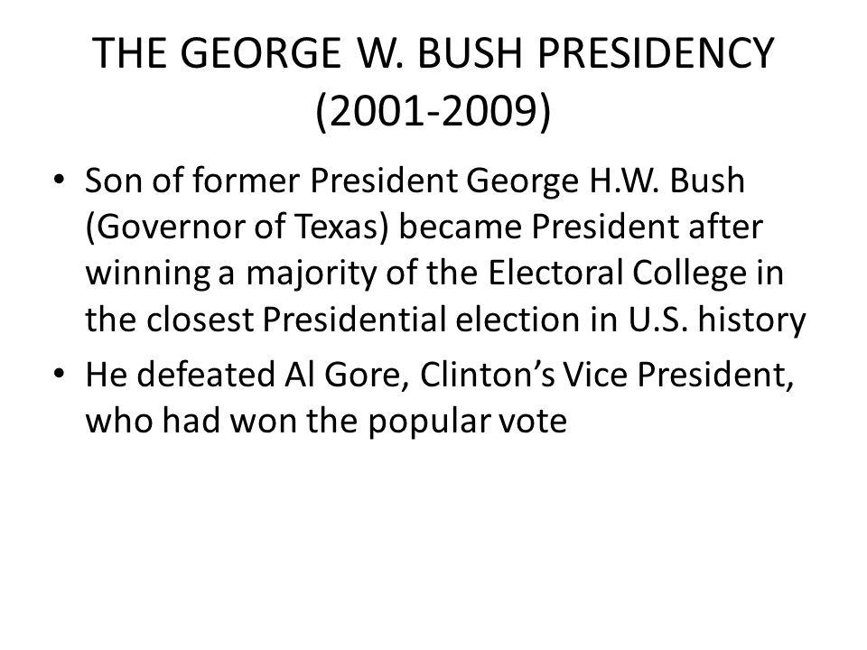 THE GEORGE W. BUSH PRESIDENCY (2001-2009)