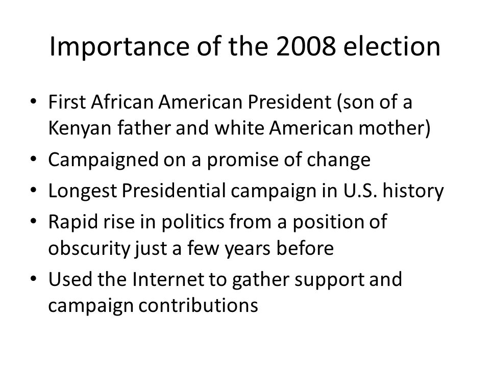 Importance of the 2008 election