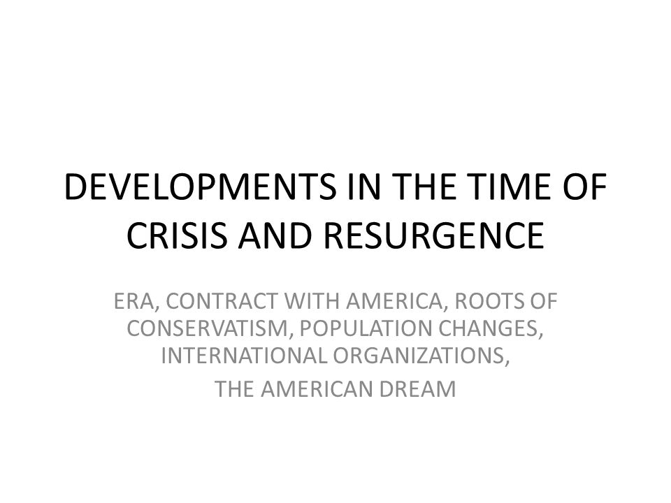 DEVELOPMENTS IN THE TIME OF CRISIS AND RESURGENCE