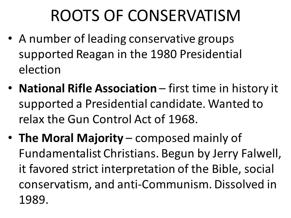 ROOTS OF CONSERVATISM A number of leading conservative groups supported Reagan in the 1980 Presidential election.