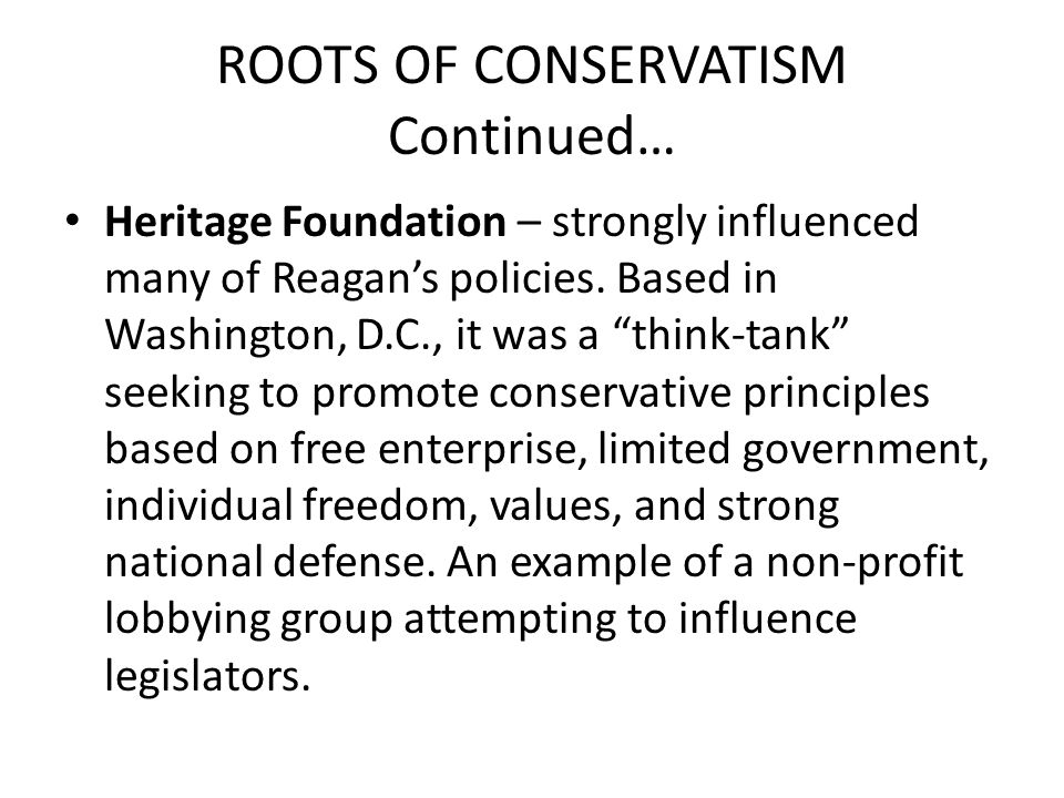 ROOTS OF CONSERVATISM Continued…