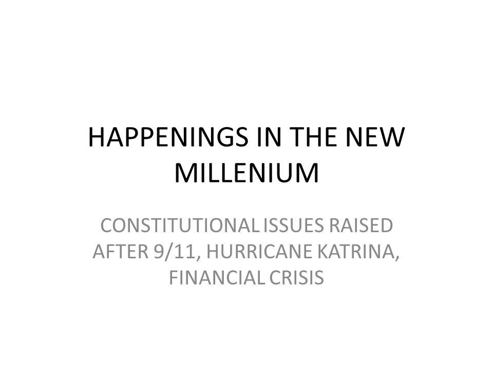 HAPPENINGS IN THE NEW MILLENIUM