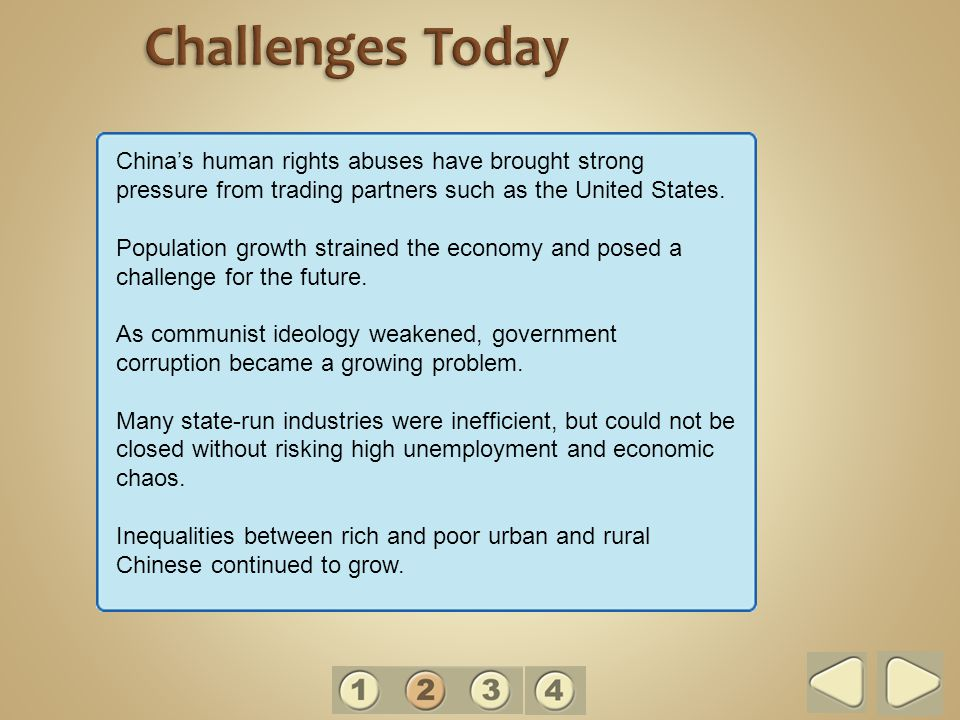 Challenges Today China's human rights abuses have brought strong pressure from trading partners such as the United States.
