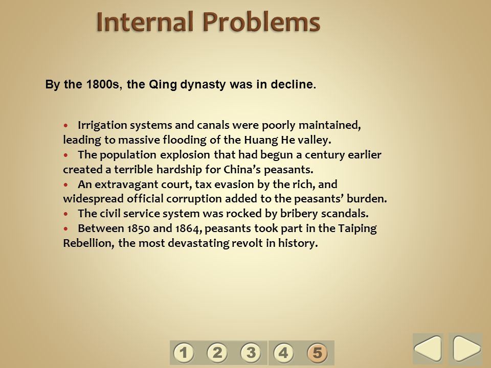Internal Problems By the 1800s, the Qing dynasty was in decline.