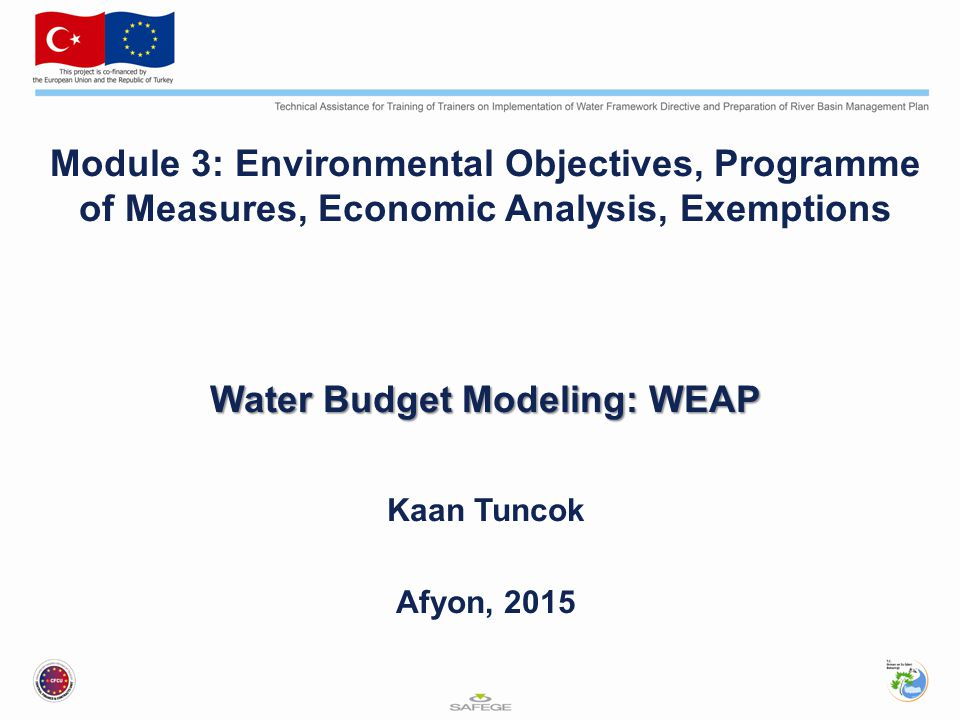 Water Budget Modeling: WEAP Kaan Tuncok