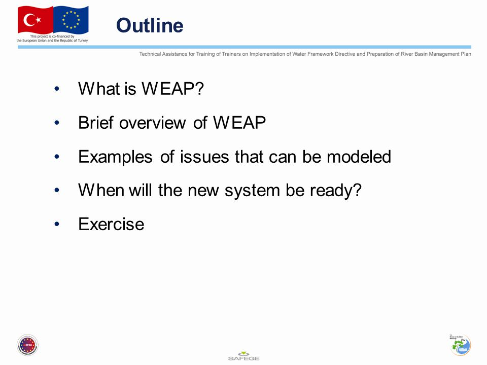 Outline What is WEAP Brief overview of WEAP