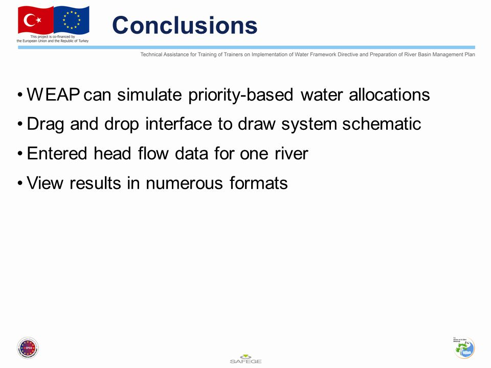 Conclusions WEAP can simulate priority-based water allocations