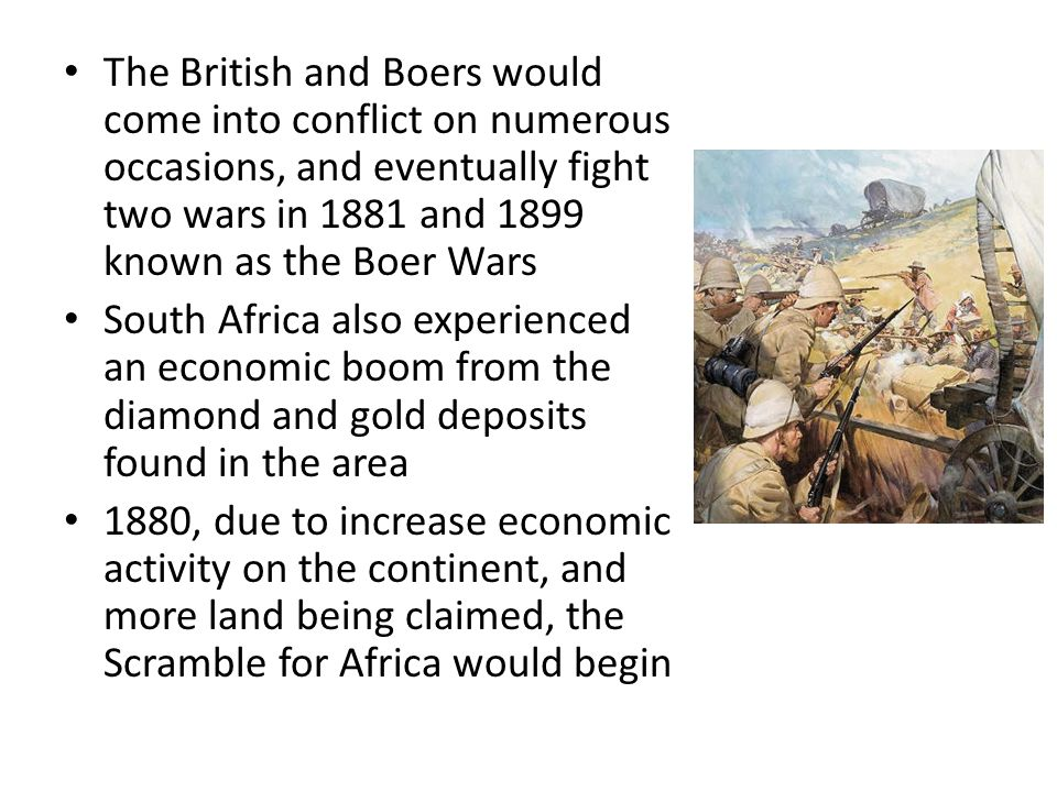 The British and Boers would come into conflict on numerous occasions, and eventually fight two wars in 1881 and 1899 known as the Boer Wars