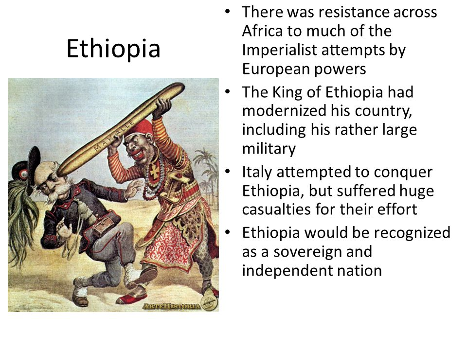 There was resistance across Africa to much of the Imperialist attempts by European powers