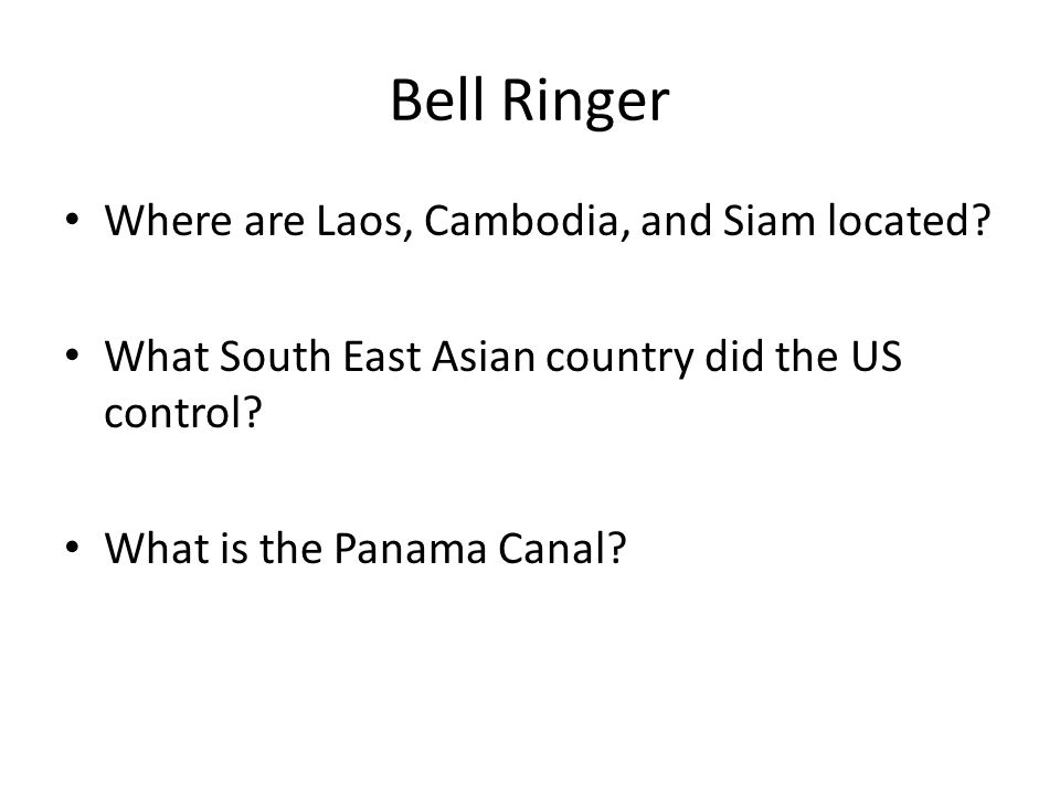 Bell Ringer Where are Laos, Cambodia, and Siam located