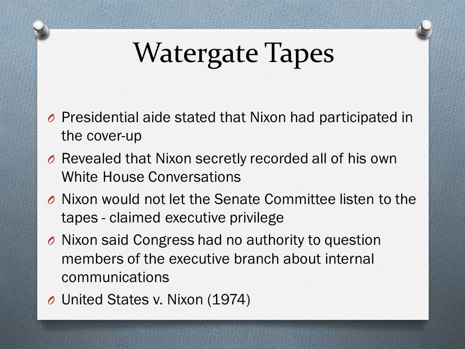 Watergate Tapes Presidential aide stated that Nixon had participated in the cover-up.