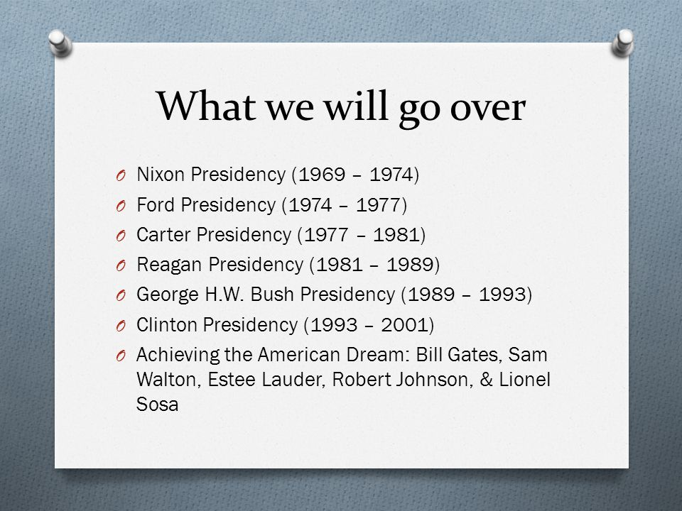 What we will go over Nixon Presidency (1969 – 1974)