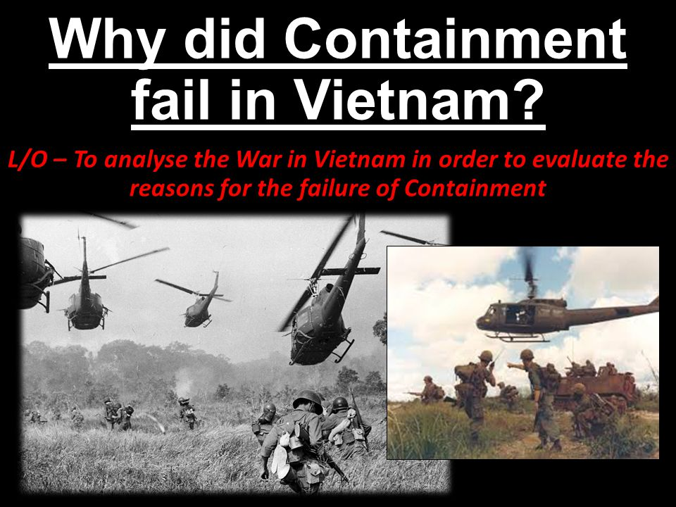 Why did Containment fail in Vietnam