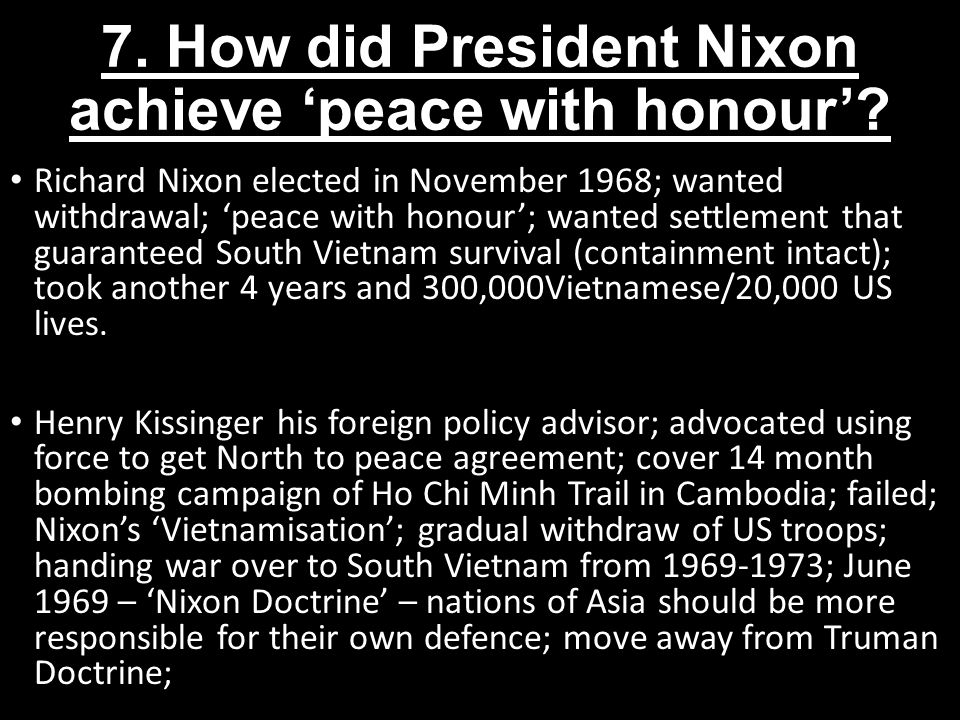 7. How did President Nixon achieve 'peace with honour'