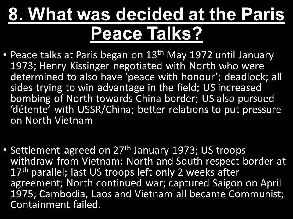 8. What was decided at the Paris Peace Talks