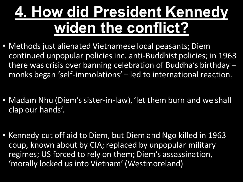 4. How did President Kennedy widen the conflict