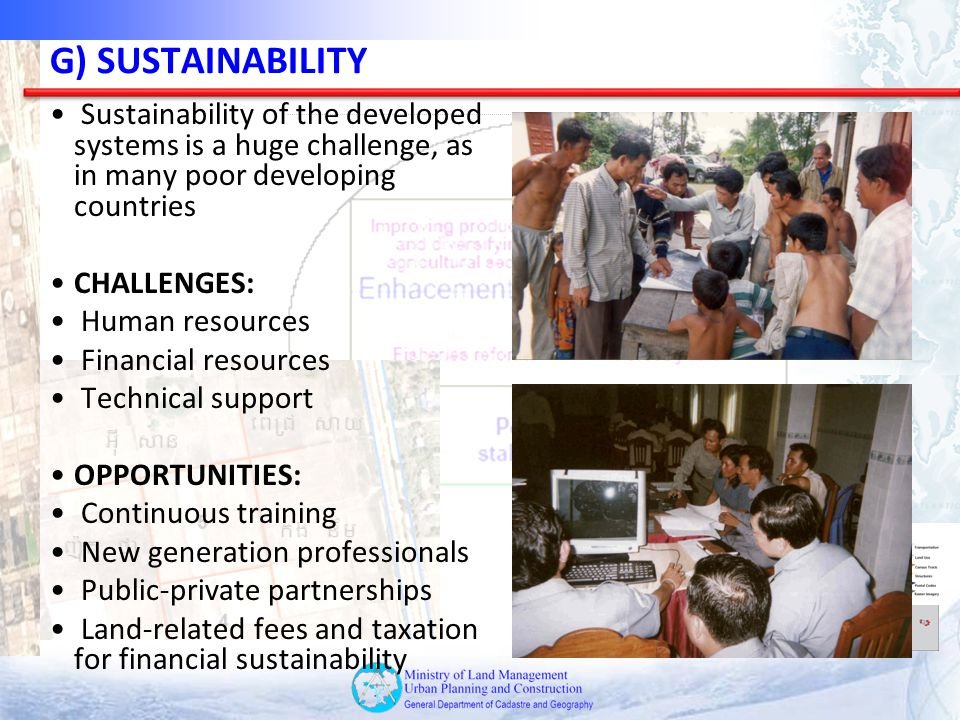 G) SUSTAINABILITY Sustainability of the developed systems is a huge challenge, as in many poor developing countries.