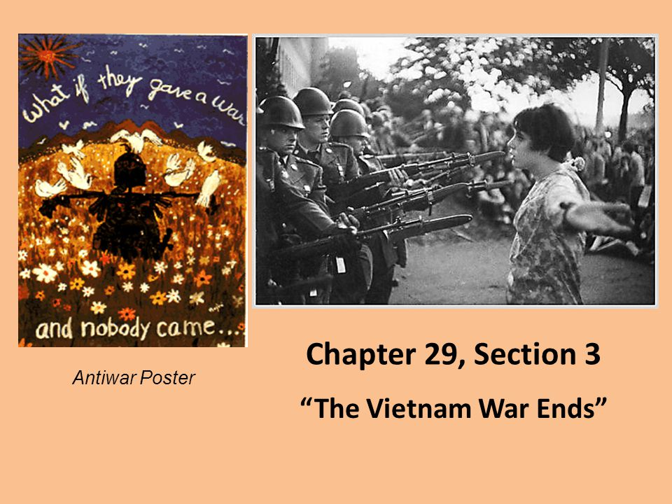 Chapter 29, Section 3 Antiwar Poster The Vietnam War Ends