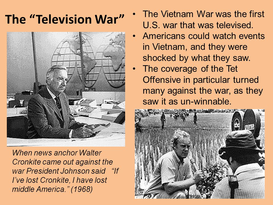 The Television War The Vietnam War was the first U.S. war that was televised.