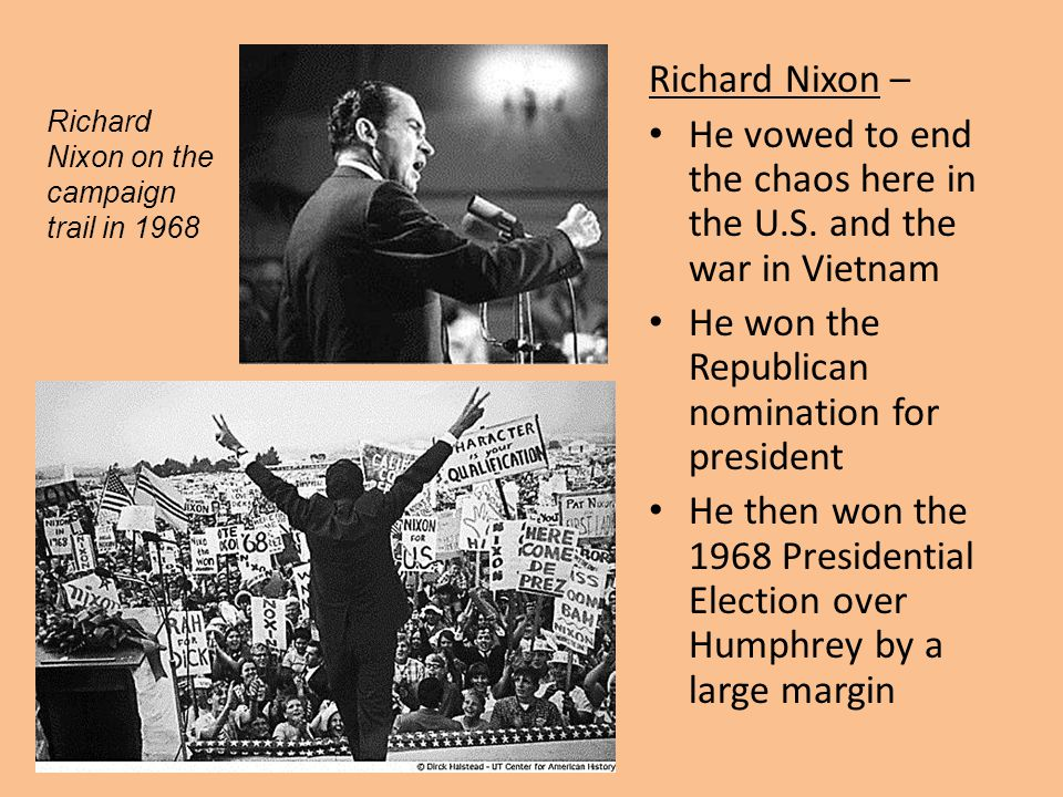 He vowed to end the chaos here in the U.S. and the war in Vietnam