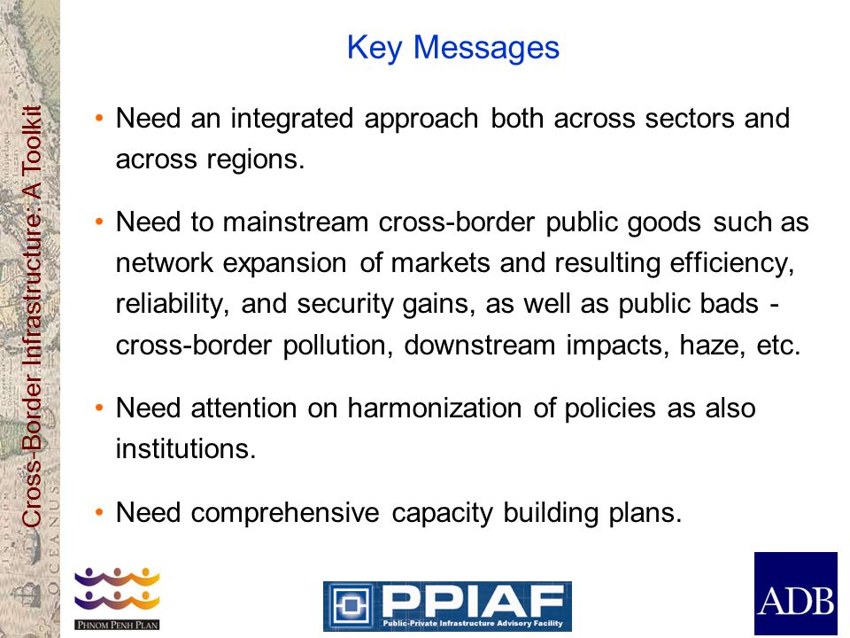 Key Messages Need an integrated approach both across sectors and across regions.