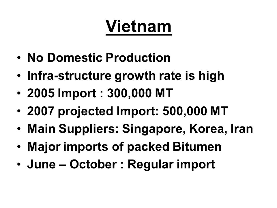 Vietnam No Domestic Production Infra-structure growth rate is high