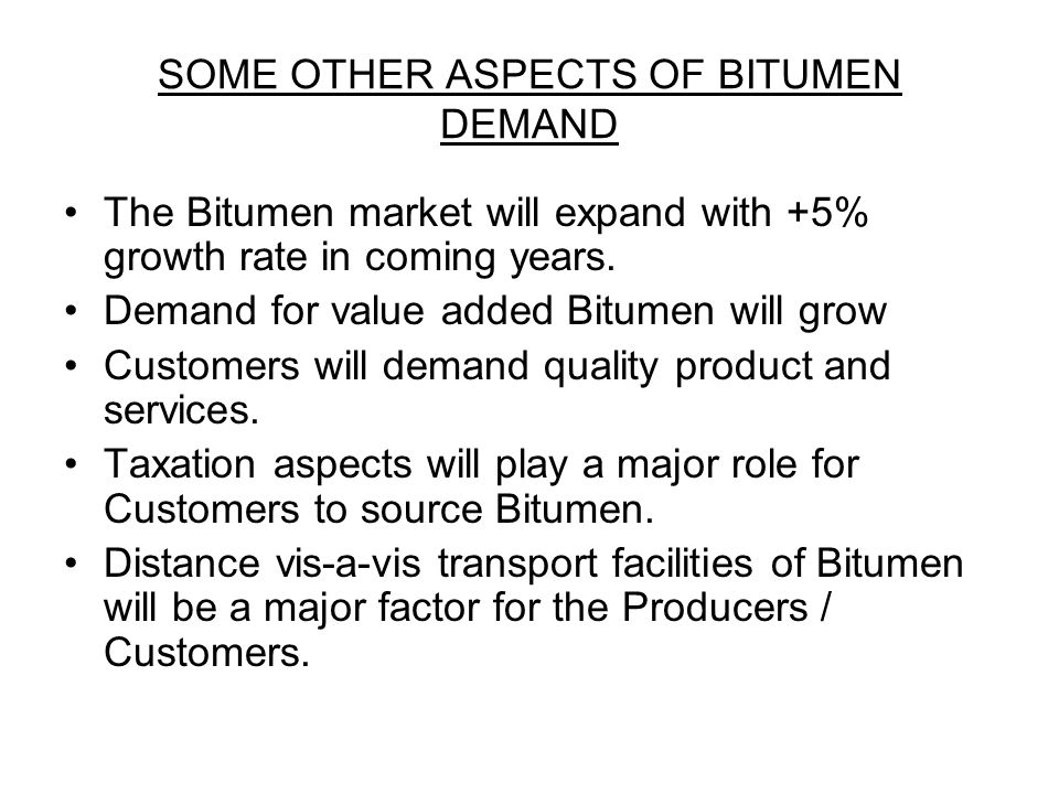 SOME OTHER ASPECTS OF BITUMEN DEMAND