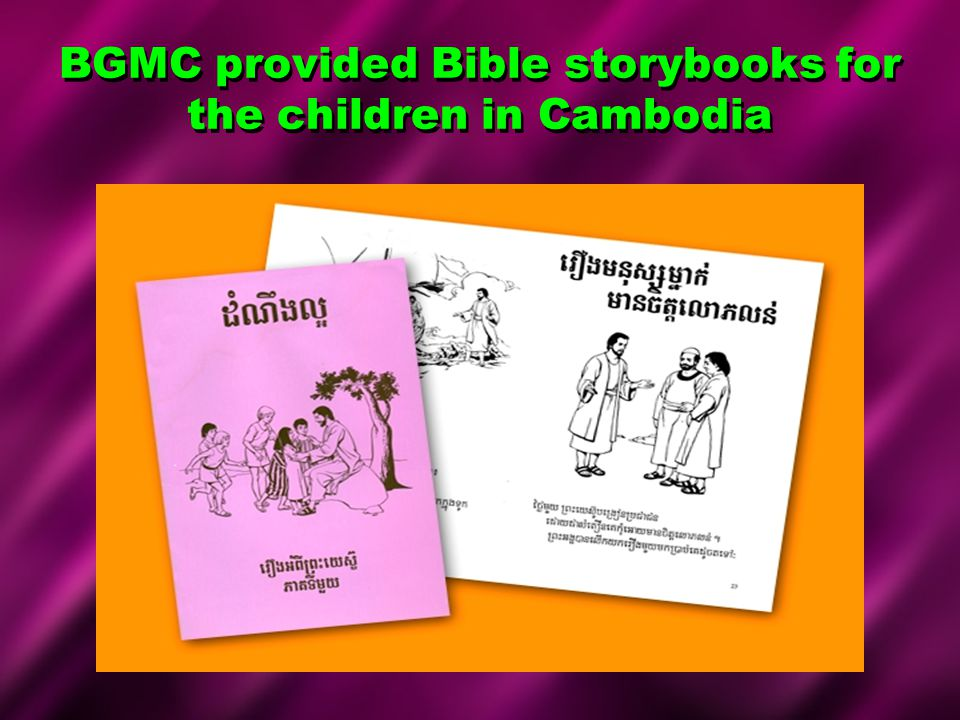 BGMC provided Bible storybooks for the children in Cambodia
