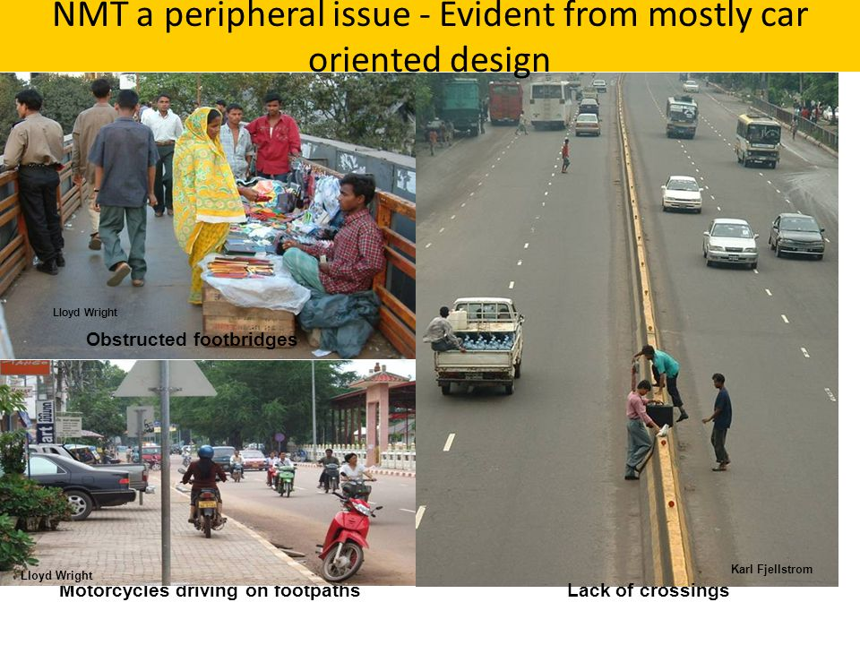 NMT a peripheral issue - Evident from mostly car oriented design