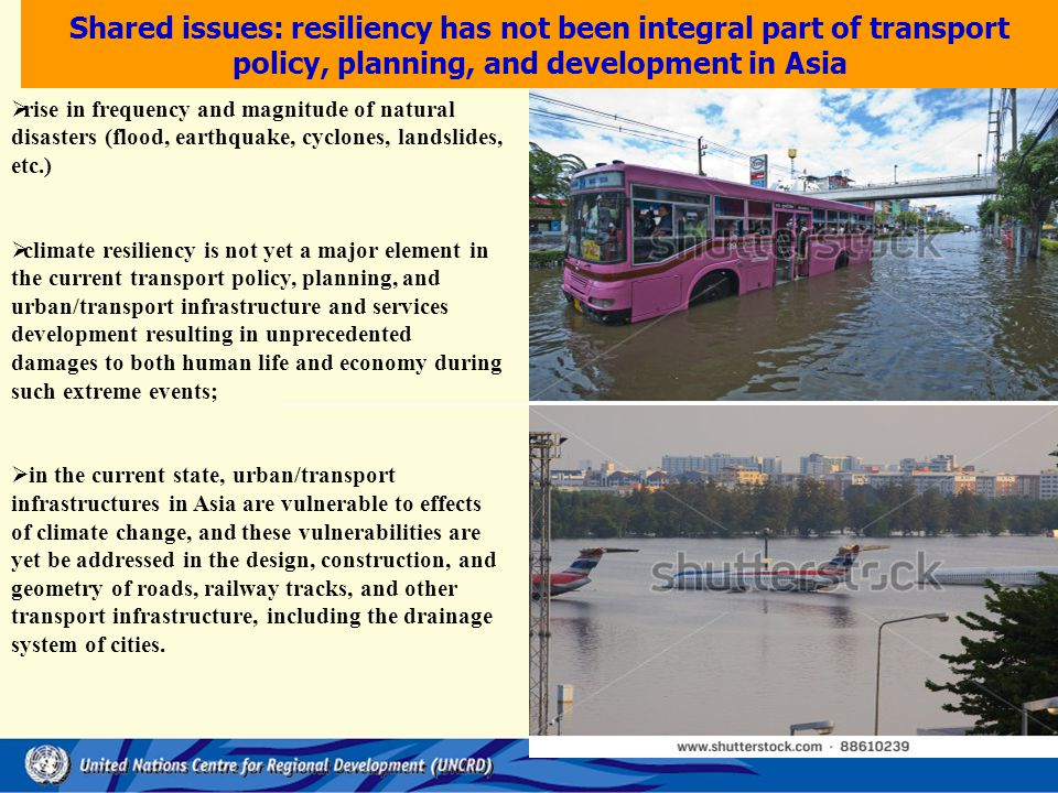 Shared issues: resiliency has not been integral part of transport policy, planning, and development in Asia
