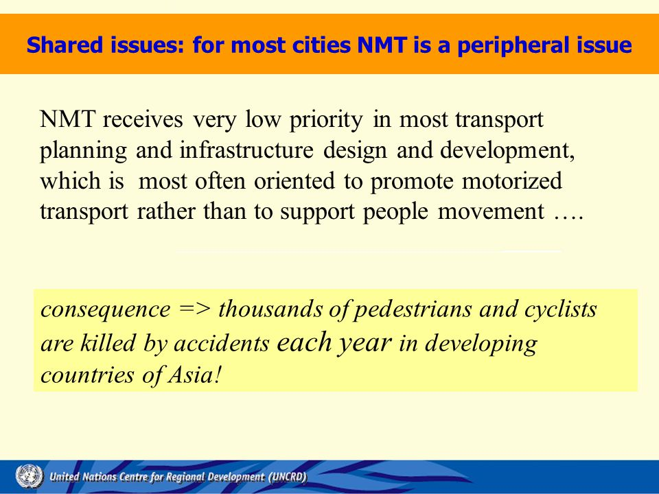 Shared issues: for most cities NMT is a peripheral issue