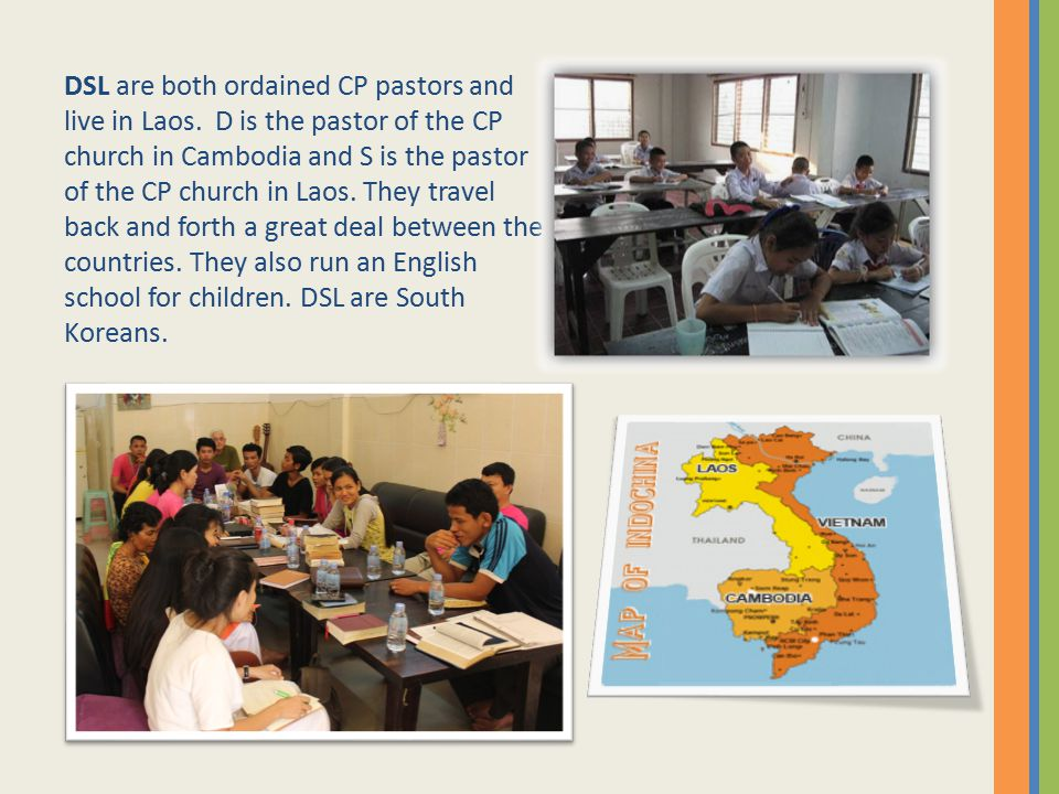 DSL are both ordained CP pastors and live in Laos