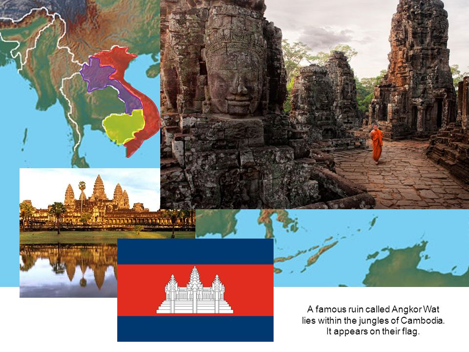 Vietnam Laos. Cambodia. A famous ruin called Angkor Wat lies within the jungles of Cambodia.