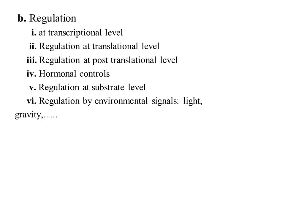 b. Regulation i. at transcriptional level