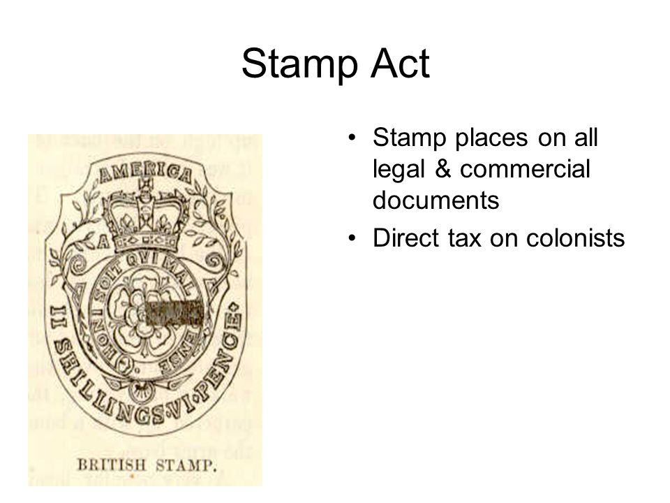 Stamp Act Stamp places on all legal & commercial documents