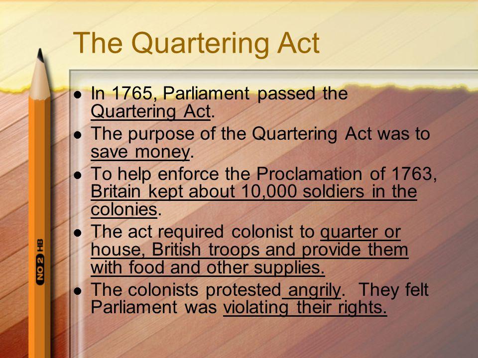 The Quartering Act In 1765, Parliament passed the Quartering Act.
