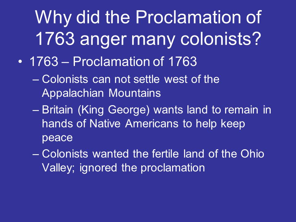 Why did the Proclamation of 1763 anger many colonists