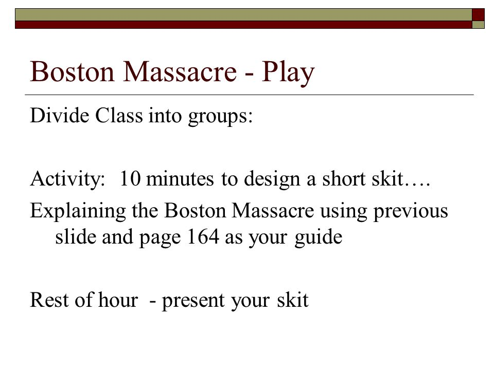 Boston Massacre - Play Divide Class into groups: