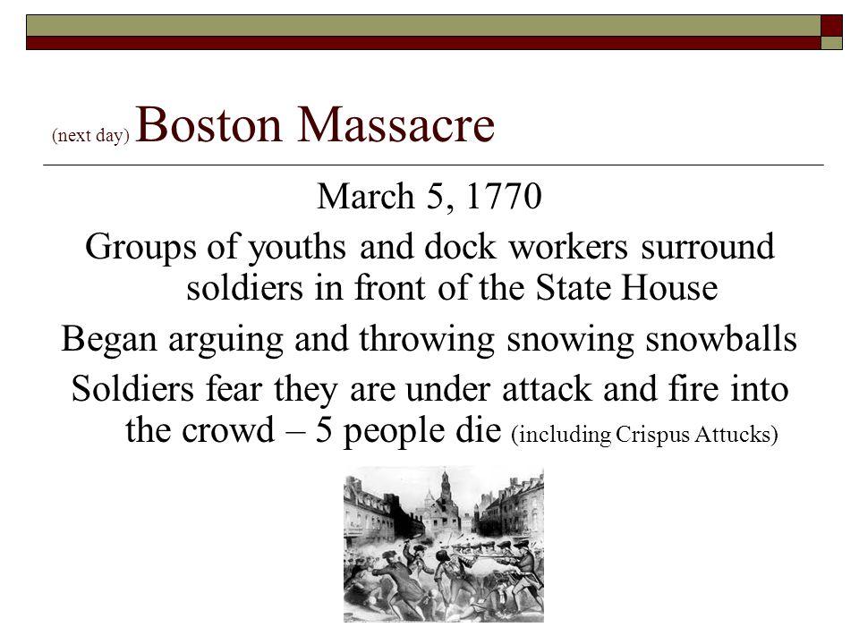 (next day) Boston Massacre